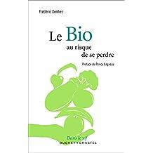 Le bio, au risque de se perdre (Dans le vif) (French Edition)