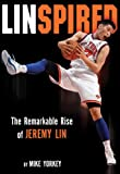 Linspired: The Remarkable Rise of Jeremy Lin