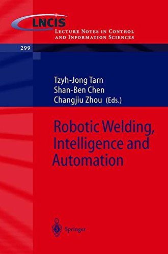 Robotic Welding, Intelligence and Automation (Lecture Notes in Control and Information Sciences)