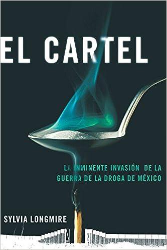 El Cartel: La inminente invasion de la guerra de la droga de ...