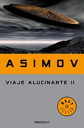Viaje alucinante II: 2 (BEST SELLER) Tapa blanda – 25 abr 2016 Isaac Asimov DEBOLSILLO 8497597850 Science Fiction - Adventure