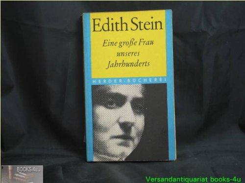 Edith Stein : Schwester Teresia Benedicta a Cruce, Philosophin u. Karmelitin. Ein Lebensbild, gewonnen aus Erinnerungen u. Briefen.