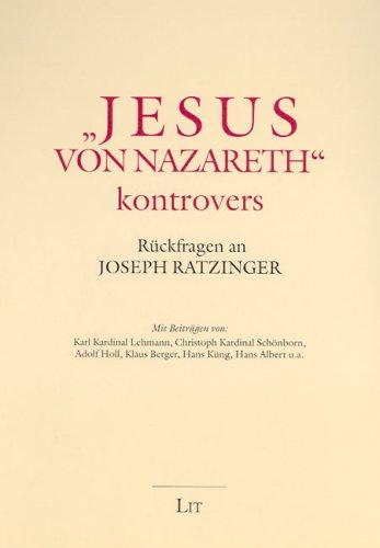 'Jesus Von Nazareth' Kontrovers  Rückfragen An Joseph Ratzinger