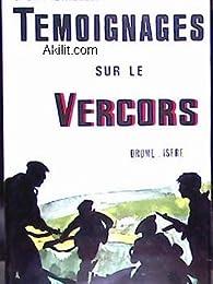 Témoignages sur le Vercors Drome Isere par  Joseph La Picirella