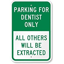 "Parking For Dentist Only, All others Will Be Extracted Sign, 18"" x 12"""