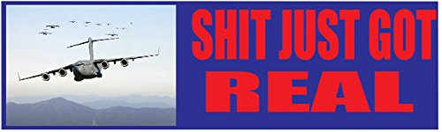 10x3 Patriotic Bumper Sticker Auto Decal USA Flag America Shit Just Got Real Hercules C-130 (Shit Just Got Real)