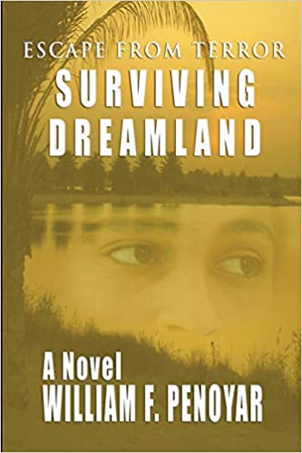 a266c0873b3 Surviving Dreamland  Escape from Terror  William F Penoyar  9780961511241   Amazon.com  Books