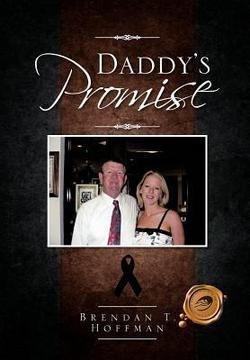 Brendan T. Hoffman: Daddy's Promise (Hardcover); 2012 Edition (Brendan Hoffman)