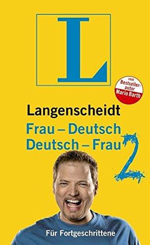 Langenscheidt Frau-Deutsch/Deutsch-Frau 2: Für Fortgeschrittene (Langenscheidt ...-Deutsch)
