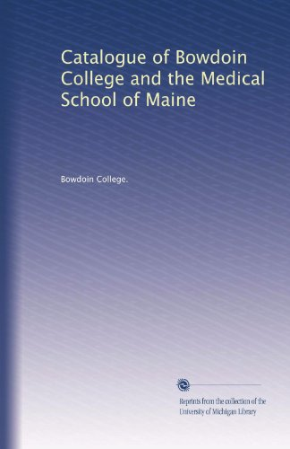 Catalogue of Bowdoin College and the Medical School of Maine (Volume 7)