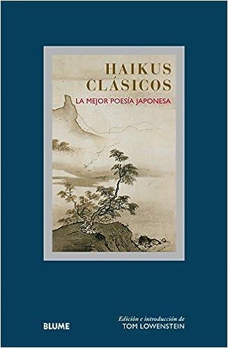 Haikus clásicos: La mejor poesía japonesa Col. Sabiduria ...
