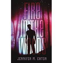 Fire in the Woods by Jennifer M. Eaton (2014-10-28)