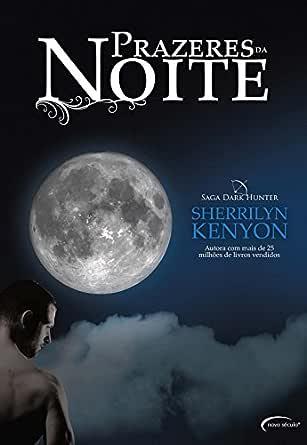 Amazon.com.br eBooks Kindle: Prazeres da Noite, Kenyon