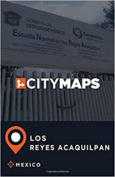 City Maps Los Reyes Acaquilpan Mexico