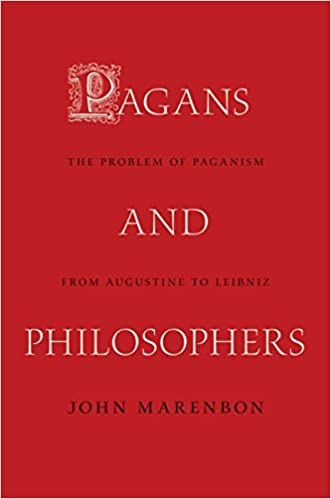 Pagans and philosophers the problem of paganism from augustine to pagans and philosophers the problem of paganism from augustine to leibniz 1st edition kindle edition fandeluxe Gallery