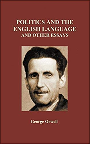 Politics and the English Language and Other Essays (Hardback) by ...