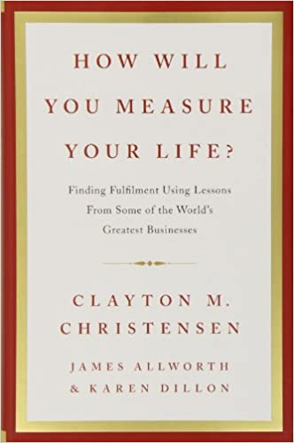 Book How Will You Measure Your Life?