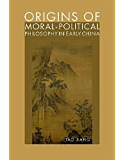 Origins of Moral-Political Philosophy in Early China: Contestation of Humaneness, Justice, and Personal Freedom