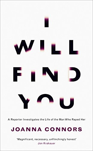I Will Find You: A Reporter Investigates the Life of the Man Who Raped Her ebook