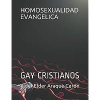 HOMOSEXUALIDAD EVANGELICA: GAY CRISTIANOS (Spanish Edition)