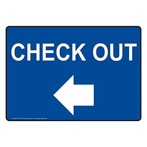 tic Check Out (With Left Arrow) Sign, 10 X 7 in. with English Text and Symbol, White on Blue (Out Arrow)