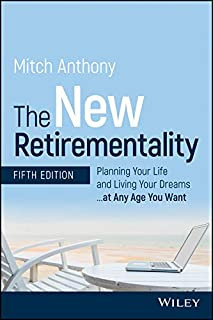 Book Cover: The New Retirementality: Planning Your Life and Living Your Dreams...at Any Age You Want