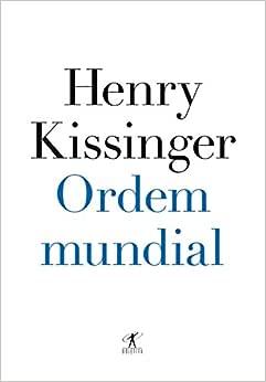 Ordem mundial: Henry Kissinger, Cláudio Figueiredo: Amazon