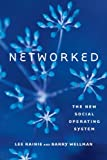 Networked: The New Social Operating System by Rainie Lee Wellman Barry (2014-02-14) Paperback