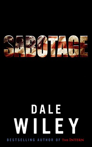 An unhinged mastermind paralyzes a nation. No one is safe. Can four people, united only by their hatred of a common enemy stop …  Sabotage by Dale Wiley