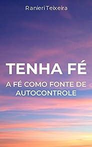Tenha Fé: A fé como fonte de autocontrole