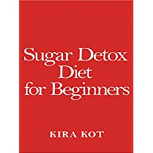 Sugar Detox Diet For Beginners: How To Cut Excess Sugar From My Life