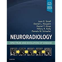 Neuroradiology: Spectrum and Evolution of Disease, 1e