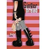 Cohn, Rachel [ Gingerbread ] [ GINGERBREAD ] Mar - 2002 { Hardcover }