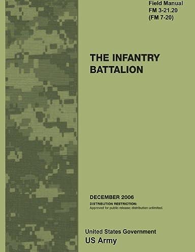 field manual fm 3 21 20 fm 7 20 the infantry battalion december rh amazon com Food Serive U.S. Army Field Manuals U.S. Army Field Manual Collection