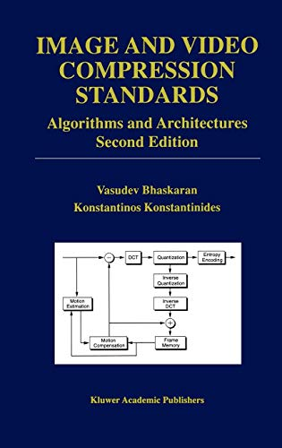 Image and Video Compression Standards: Algorithms and Architectures (The Springer International Series in Engineering and Computer Science)