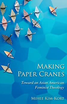 Making Paper Cranes: Toward an Asian American Feminist