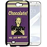 Funny Quote Chocolate Size Matters Hard Snap On Cell Phone Case Cover (Samsung Galaxy Note II 2 N7100)