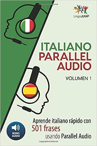 Italiano Parallel Audio - Aprende italiano rápido con 501 frases usando Parallel Audio - Volumen 1: Volume 1: Amazon.es: Lingo Jump: Libros