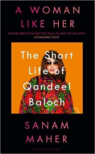 A Woman Like Her: The Short Life of Qandeel Baloch: Sanam