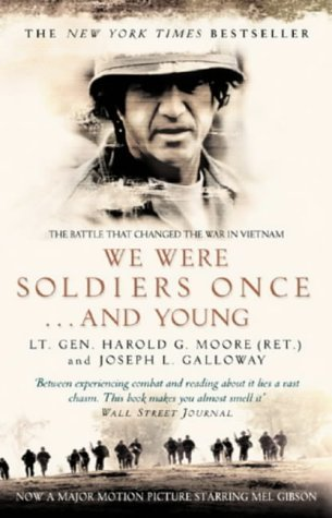 Book cover from We Were Soldiers Once . . . And Young - Ia Drang, The Battle That Changed The War In Vietnam by Harold G., Lt. Gen., Usa, (ret.) and Galloway, Joseph L. Moore