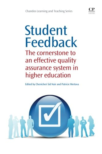 Student Feedback: The Cornerstone to an Effective Quality Assurance System in Higher Education (Chandos Learning and Teaching Series)