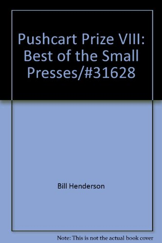The Pushcart Prize VIII : Best of the Small Presses