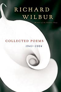 Richard Wilbur: Collected Poems 1943-2004