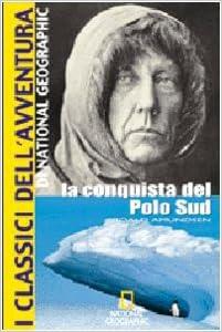 La conquista del Polo Sud (I classici dellavventura): Amazon.es ...