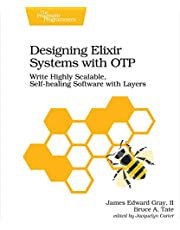 Designing Elixir Systems With OTP: Write Highly Scalable, Self-healing Software with Layers