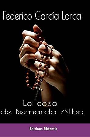 La casa de Bernarda Alba: Drama de mujeres en los pueblos de España eBook: Garcia Lorca, Federico: Amazon.es: Tienda Kindle