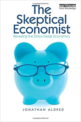 The Skeptical Economist: Amazon.es: Jonathan Aldred: Libros ...