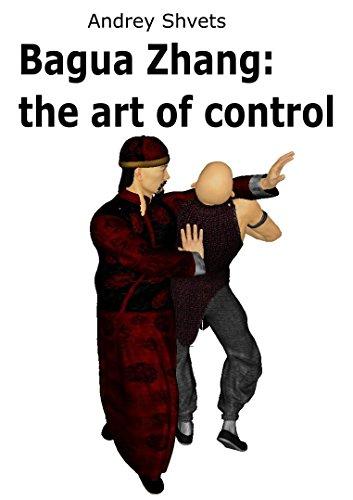 Bagua Zhang: the art of control