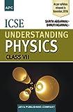 ICSE Understanding Physics- VII
