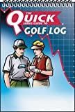 Quick Series Guide Golf Log, Seven Hills Publishing Staff, 2922164160